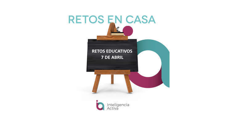 Retos educativos 7 de abril